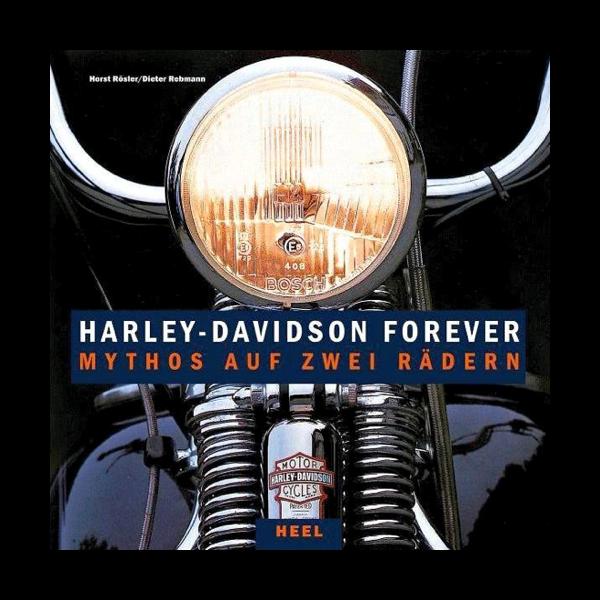 Harley-Davidson Forever - Mythos auf zwei Rädern