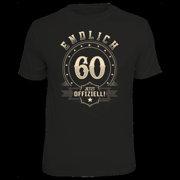 """T-Shirt """"Endlich 60"""""""