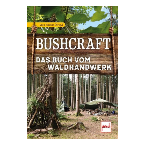 Bushcraft - Das Buch vom Waldhandwerk